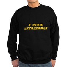 I Piss Excellence Dark Sweatshirt