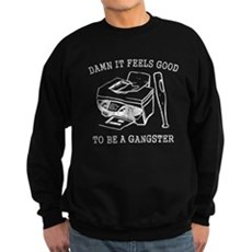 Damn it Feels Good Dark Sweatshirt