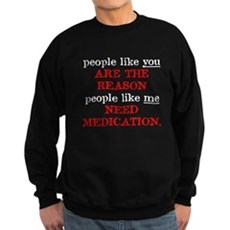 People Like You.. Medication Dark Sweatshirt