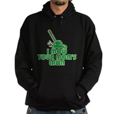 I Mow Your Mom's Lawn Dark Hoodie