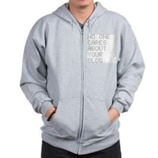 No One Cares About Your Blog Zip Hoodie