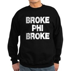 Broke Phi Broke Dark Sweatshirt