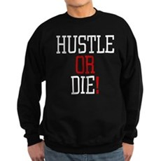 Hustle or Die! Dark Sweatshirt