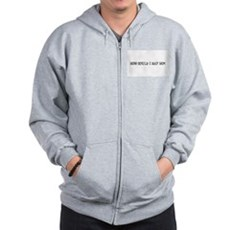 How Could I Say No? Zip Hoodie