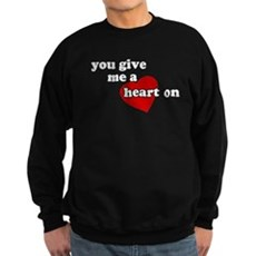 You give me a heart on Dark Sweatshirt
