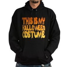 This is My Halloween Costume Dark Hoodie