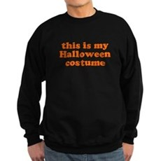 This is my Halloween costume Dark Sweatshirt