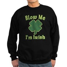 Blow Me I'm Irish Dark Sweatshirt