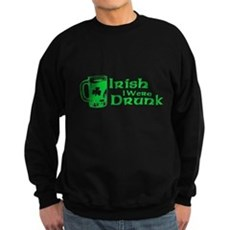 Irish I Were Drunk Dark Sweatshirt