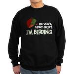 Be Vewy Quiet I'm Birding Sweatshirt (dark)
