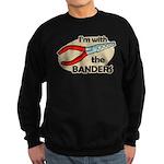 I'm with the Banders Sweatshirt (dark)