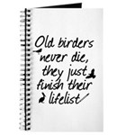 Old Birders Never Die Journal