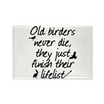 Old Birders Never Die Rectangle Magnet