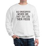 Old Digiscopers Never Die Sweatshirt