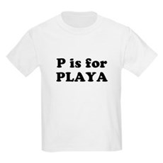 P is for PLAYA Kids T-Shirt