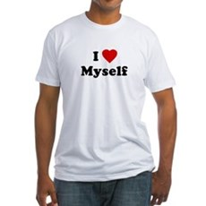 I Love [Heart] Myself Fitted T-Shirt