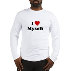 I Love [Heart] Myself Long Sleeve T-Shirt