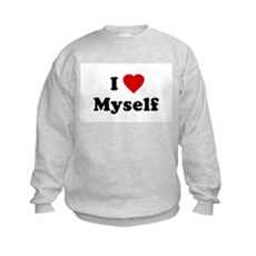 I Love [Heart] Myself Kids Sweatshirt