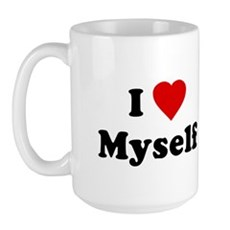 I Love [Heart] Myself Large Mug
