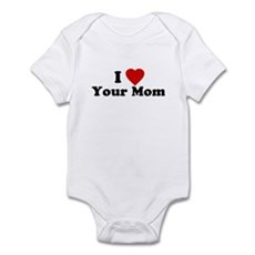 I Love [Heart] Your Mom Infant Creeper