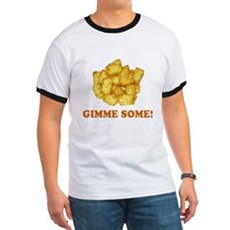 Gimme Some (of your tots)! Ringer T