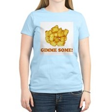 Gimme Some (of your tots)! Womens Pink T-Shirt