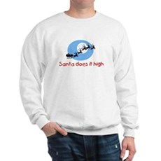 Santa does it high Sweatshirt