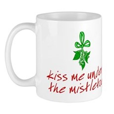 Kiss me under the mistletoe Mug