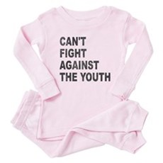 Can't Fight Against the Youth Baby Pajamas