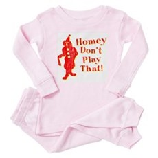 Homey Don't Play That! Baby Pajamas