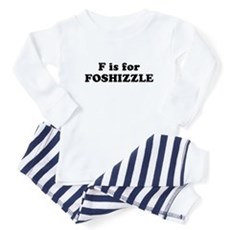 F is FOSHIZZLE Baby Pajamas
