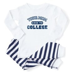 Your Mom Goes to College Baby Pajamas