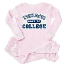 Your Mom Goes to College Toddler Pink Pajamas