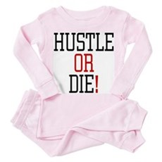 Hustle or Die! Toddler Pink Pajamas