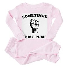 Sometimes I Fist Pump Toddler Pink Pajamas