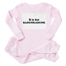 B is for Badunkadunk Toddler Pink Pajamas