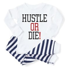 Hustle or Die! Toddler Pajamas