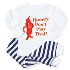 Homey Don't Play That! Toddler Pajamas