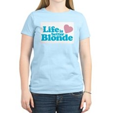 Life is Better Blonde Womens Pink T-Shirt