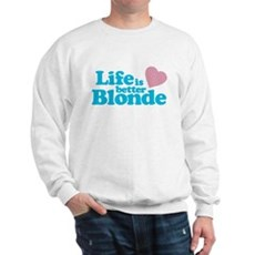 Life is Better Blonde Sweatshirt