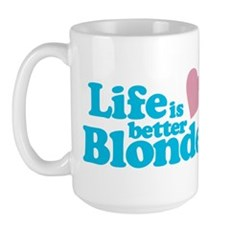 Life is Better Blonde Large Mug