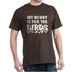 Hobby for the Birds Dark T-Shirt
