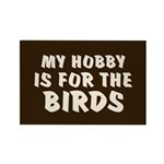Hobby for the Birds Rectangle Magnet