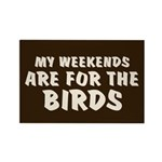 Weekends for the Birds Rectangle Magnet