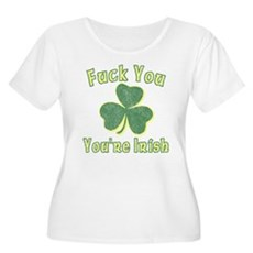 Fuck You You're Irish Womens Plus Size Scoop Neck
