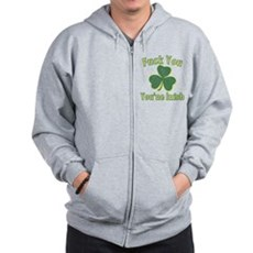 Fuck You You're Irish Zip Hoodie