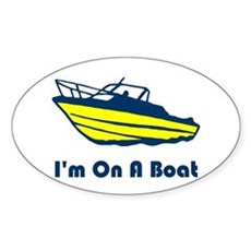 I'm On a Boat Oval Sticker