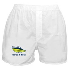 I'm On a Boat Boxer Shorts