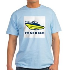 I'm On a Boat Light T-Shirt
