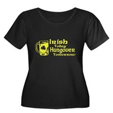 Irish Today Hungover Tomorrow Womens Plus Size Sc